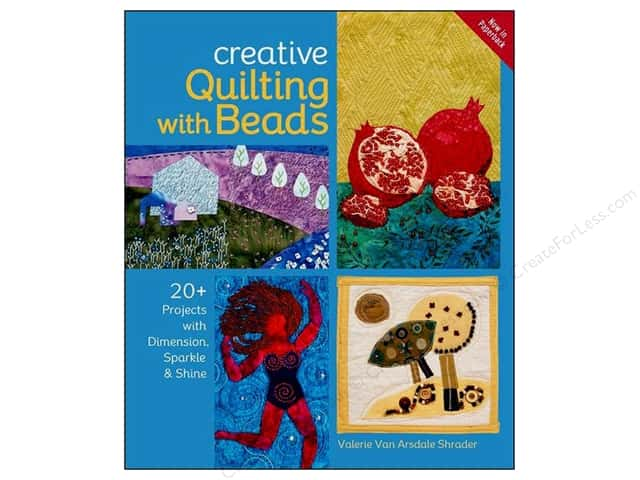 Creative Quilting with Beads: 20+ Projects with Dimension, Sparkle & Shine Book by Valerie Van Arsdale Shrader