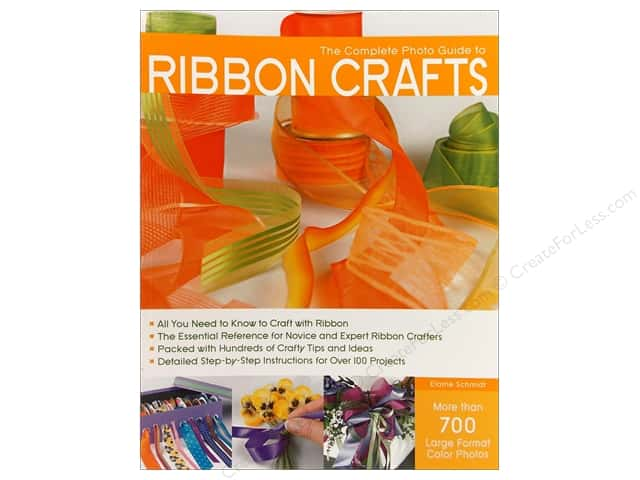 Creative Publishing Complete Photo Guide Ribbon Crafts Book