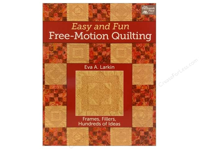 That Patchwork Place Easy and Fun Free Motion Quilting Book by Eva A. Larkin
