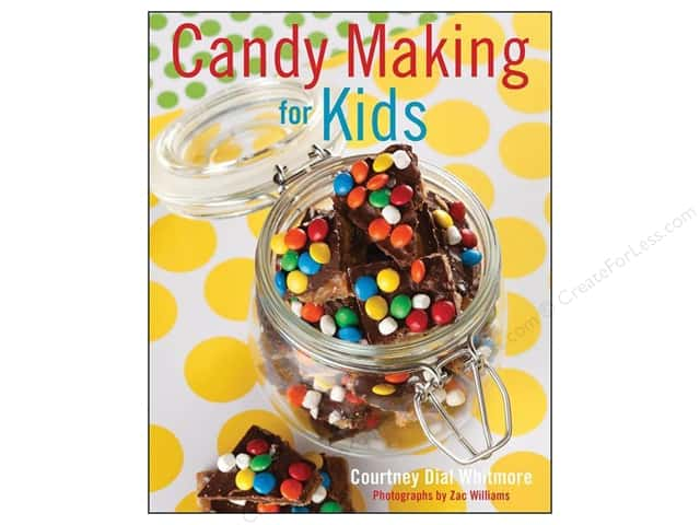 Candy Making For Kids Book by Courtney Dial Whitmore