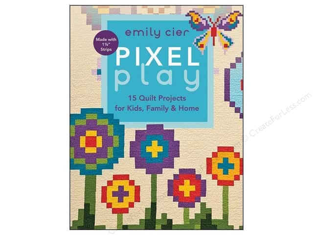 C&T Publishing Pixel Play Book by Emily Cier
