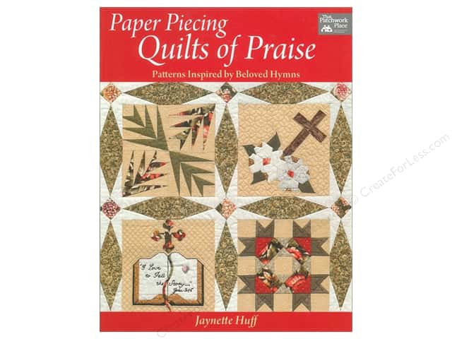 That Patchwork Place Paper Piecing Quilts of Praise Book by Jaynette Huff