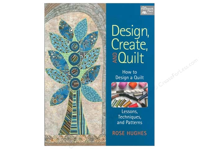 That Patchwork Place Design, Create and Quilt Book by Rose Hughes
