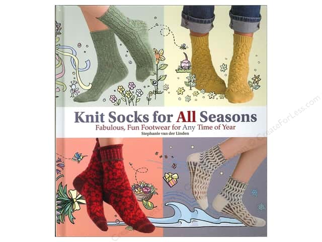 Knit Socks for All Seasons: Fabulous, Fun Footwear for Any Time of Year by Stephanie van der Linden