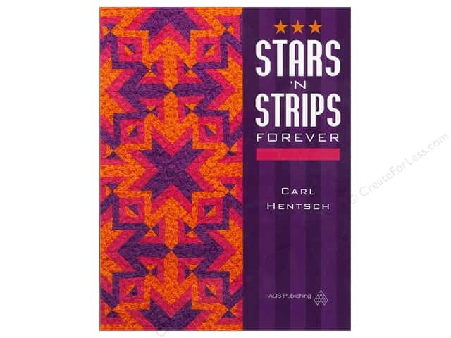 American Quilter's Society Stars N Strips Forever Book by Carl Hentsch