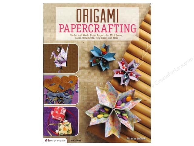Origami Papercrafting: Folded and Washi Paper Projects for Mini Books, Cards, Ornaments, Tiny Boxes and More by Suzanne McNeill