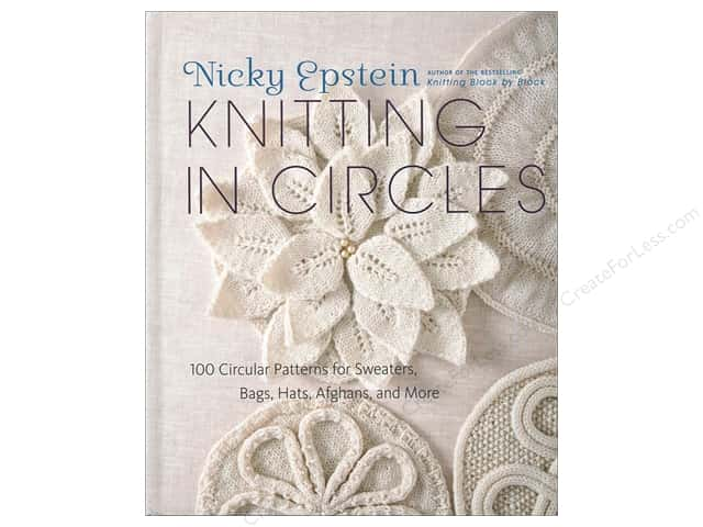 Knitting in Circles: 100 Circular Patterns for Sweaters, Bags, Hats, Afghans, and More by Nicky Epstein
