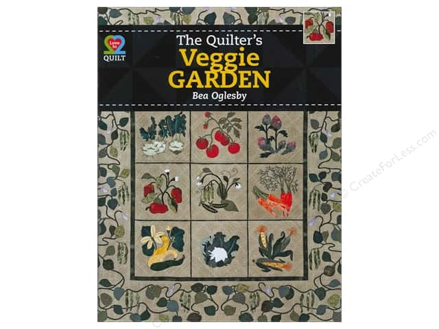 American Quilter's Society The Quilters Veggie Garden Book by Bea Oglesby