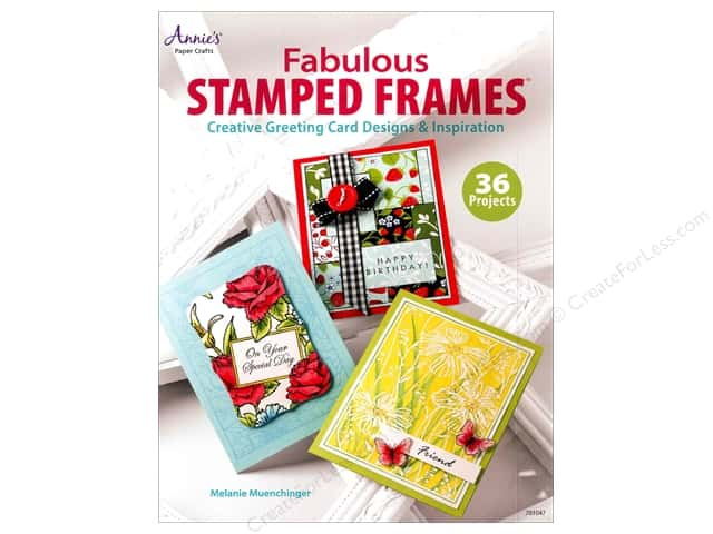 Annie's Fabulous Stamped Frames Book by Melanie Muenchinger
