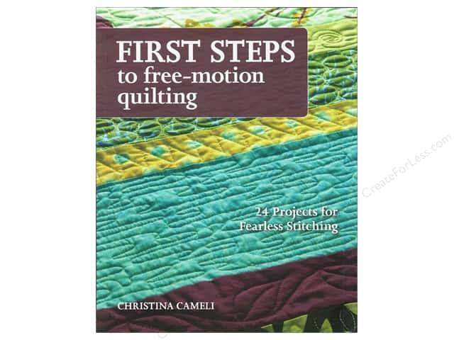 Stash By C&T First Steps To Free Motion Quilting Book by Christina Cameli