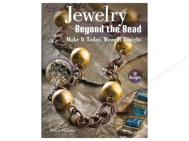 Annie's Jewelry Beyond The Bead Book by Erica Visocky