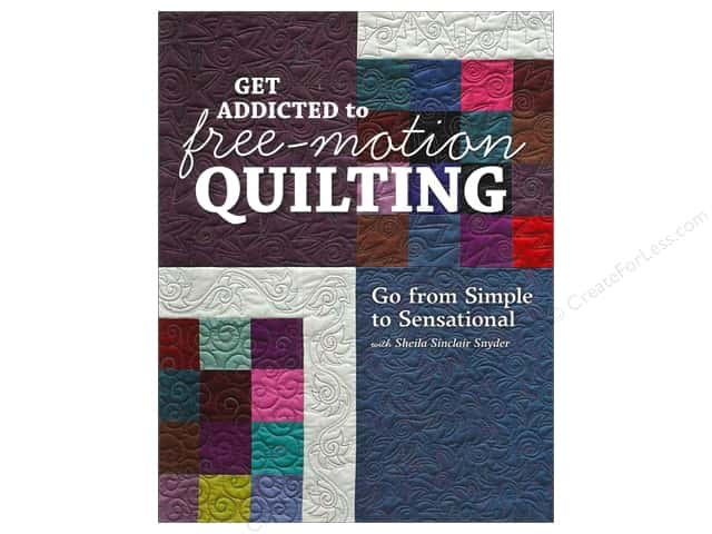 C&T Publishing Get Addicted To Free Motion Quilting Book by Sheila Sinclair Snyder