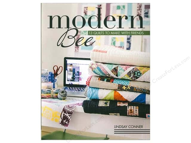 Stash By C&T Modern Bee 13 Quilts To Make With Friends Book