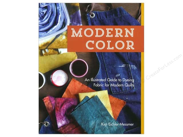 Stash By C&T Modern Color An Illustrated Guide To Dyeing Fabric for Modern Quilts Book