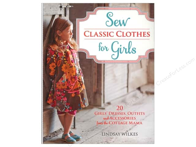 Krause Publications Sew Classic Clothes For Girls Book by Lindsay Wilkes