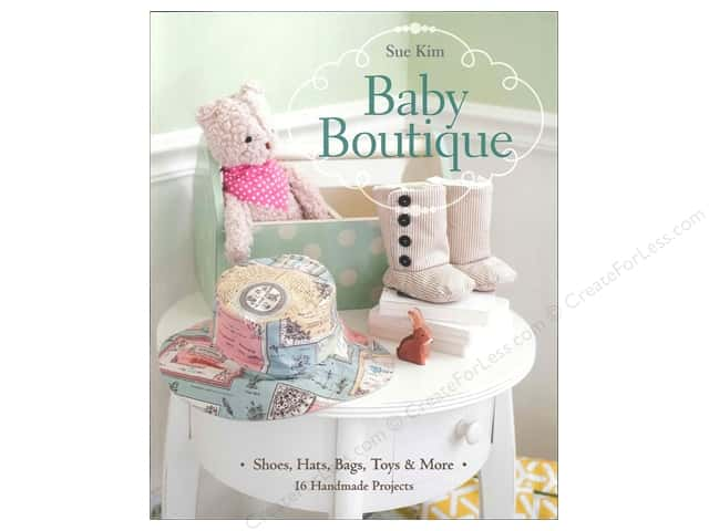 Stash By C&T Baby Boutique Book by Sue Kim