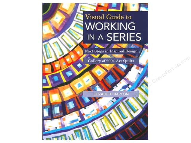 C&T Publishing Visual Guide To Working In A Series Book by Elizabeth Barton