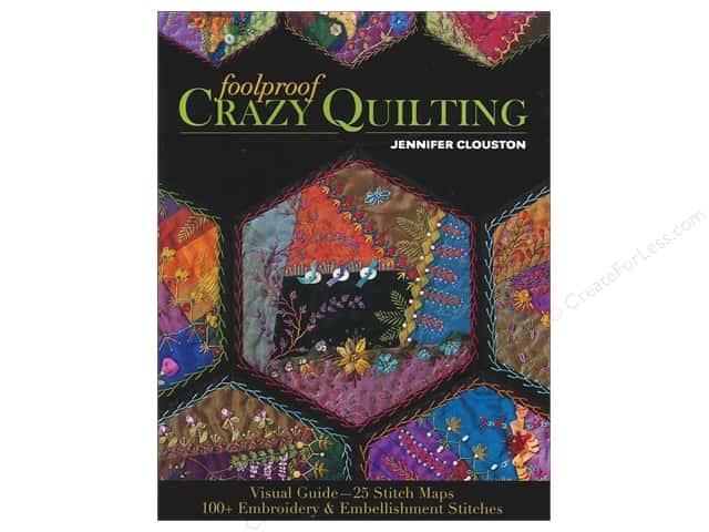 C&T Publishing Foolproof Crazy Quilting Book by Jennifer Clouston