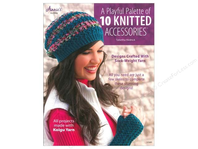 Annie's A Playful Palette Of 10 Knitted Accessories Book by Tabetha Hedrick