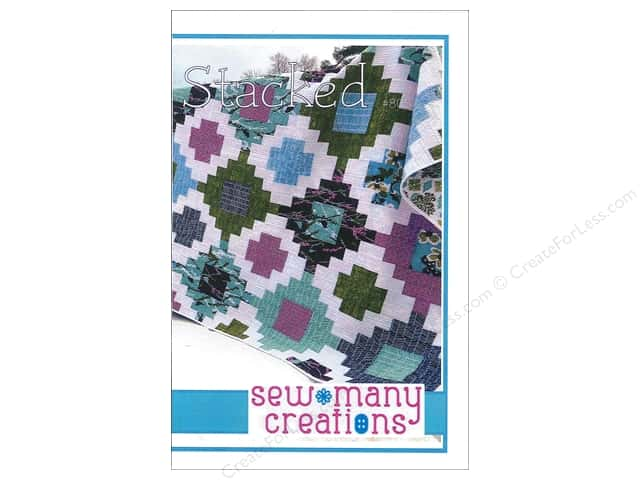 Sew Many Creations Stacked Quilt Pattern
