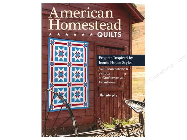 C&T Publishing American Homestead Quilts Book by Ellen Murphy