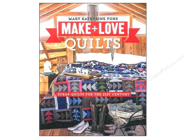Stash By C&T Make & Love Quilts Book