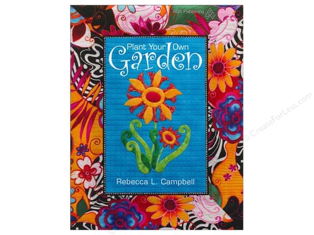 American Quilter's Society Plant Your Own Garden Book by Rebecca Campbell