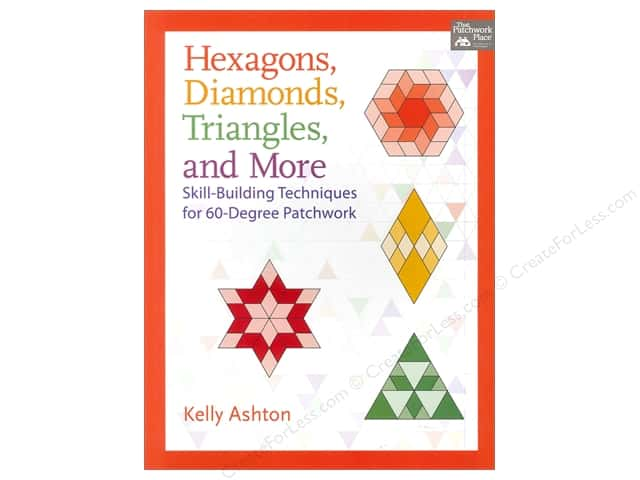 That Patchwork Place Hexagons, Diamonds, Triangles & More Book by Kelly Ashton