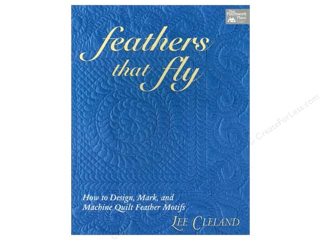 That Patchwork Place Feathers That Fly Book by Lee Cleland