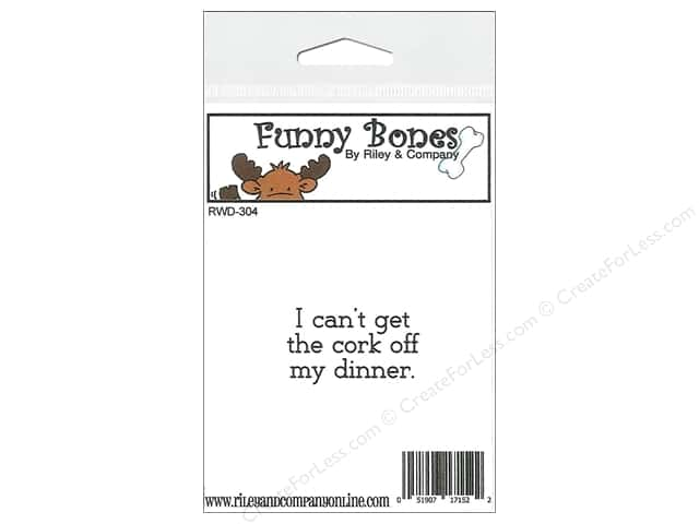 Riley & Company Cling Stamps Funny Bones Cork Off My Dinner