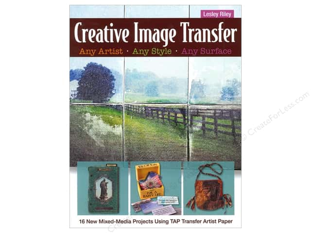 Creative Image Transfer - Any Artist, Any Style, Any Surface Book by Lesley Riley