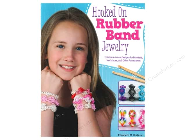 Hooked on Rubber Band Jewelry: 12 Off-the-Loom Designs for Bracelets, Necklaces, and Other Accessories Book by Elizabeth Kollmar