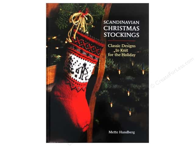 Scandinavian Christmas Stockings: Classic Designs to Knit for the Holiday Book by Mette Handberg