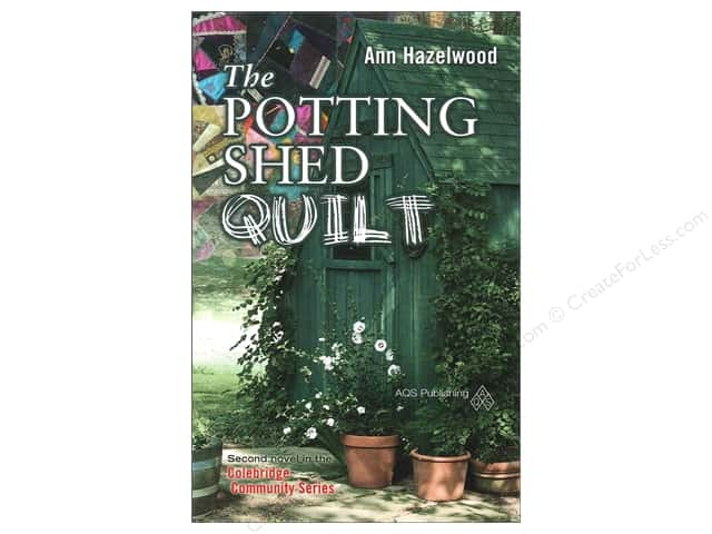American Quilter's Society The Potting Shed Quilt Book by Ann Hazelwood