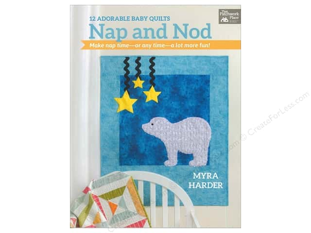 Nap and Nod: 12 Adorable Baby Quilts Book by Myra Harder