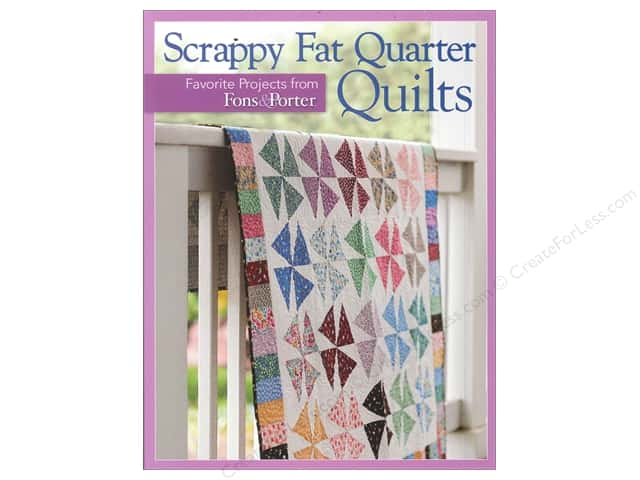 Fons & Porter's Scrappy Fat Quarter Quilts Book