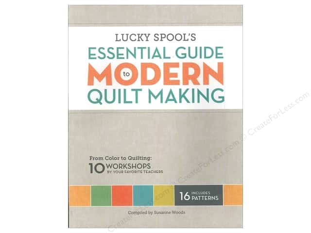 Lucky Spool Essential Guide To Modern Quilt Making Book