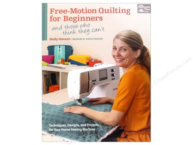 That Patchwork Place Free-Motion Quilting For Beginners Book by Molly Hanson