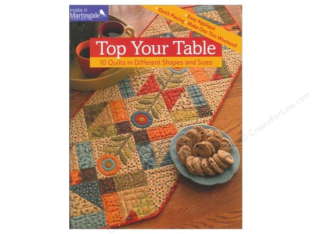 Top Your Table: 10 Quilts in Different Shapes and Sizes Book by That Patchwork Place
