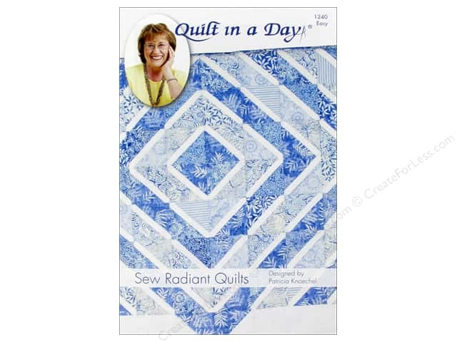 Quilt In A Day Sew Radiant Quilts Pattern
