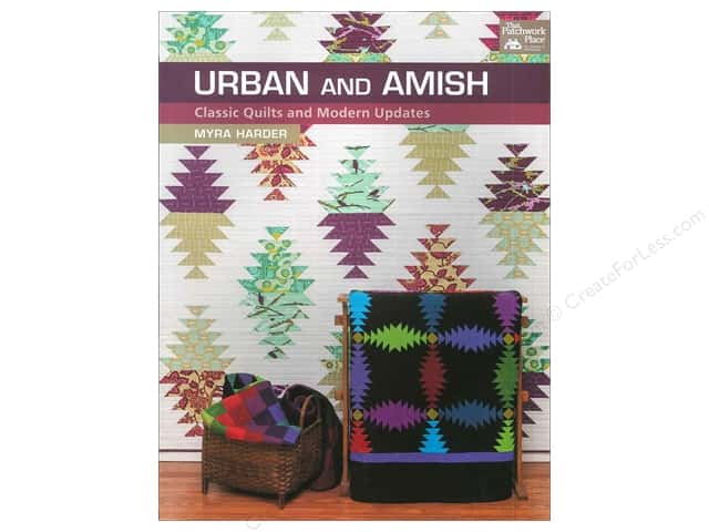 Urban and Amish: Classic Quilts and Modern Updates Book by Myra Harder