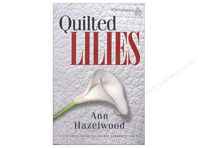 Quilted Lilies Book by Ann Hazelwood