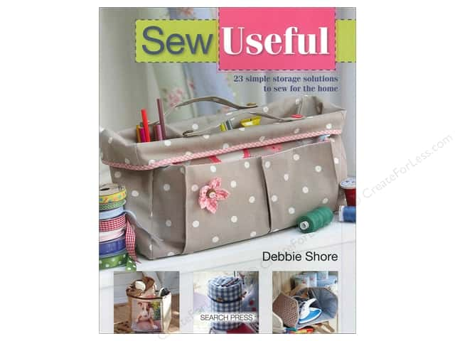 Sew Useful: Simple Storage Solutions to Sew for the Home Book by Debbie Shore