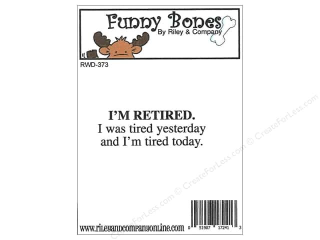 Riley & Company Cling Stamps Funny Bones I'm Retired