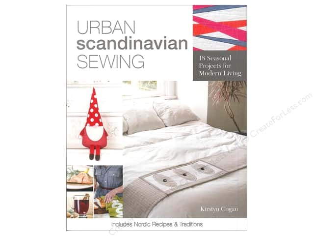 Urban Scandinavian Sewing: 18 Seasonal Projects for Modern Living Book by Kirstyn Cogan