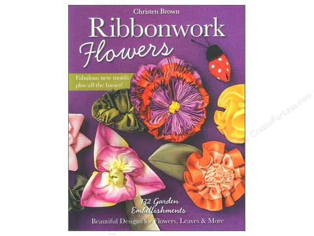 C&T Publishing Ribbonwork Flowers Book Christen Brown