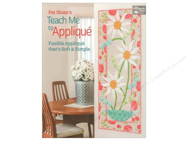 Pat Sloan's Teach Me to Applique: Fusible Applique That's Soft and Simple Book