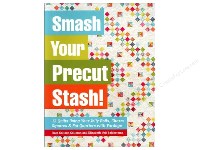 C&T Publishing Smash Your Precut Stash Book
