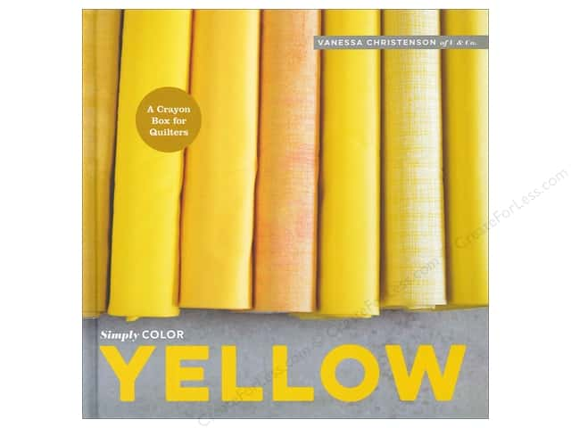 Simply Color: Yellow: A Crayon Box for Quilters Book by Vanessa Christenson