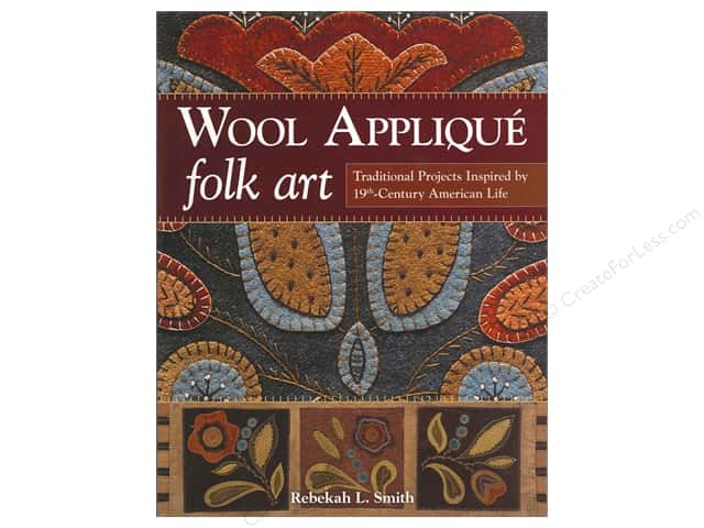 Wool Applique Folk Art Book by Rebekah L. Smith
